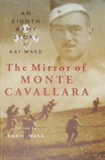 The Mirror of Monte Cavallara, An Eighth Army Story, by Ray Ward
